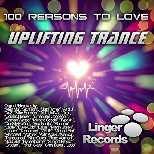 100 Reasons To Love Uplifting Trance
