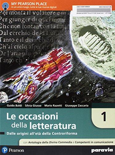 Le occasioni della letteratura. Con antologia della Divina Commedia con 25 canti. Per le Scuole superiori. Con e-book. Con espansione online: 1