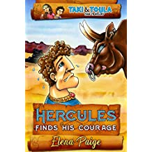 HERCULES FINDS HIS COURAGE: Build self-esteem beginner reader book for kids age 6-8 (Taki & Toula Time Travelers 1) (English Edition)