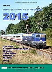 Elektroloks der DB AG im Fahrplanjahr 2015: Der Jahresrückblick (14.12.2014-12.12.2015)