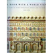 A Room with a World View: 50 Years of Inter-continental Hotels and Its People. 1946 - 1996