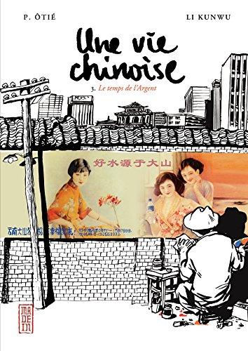 Une vie chinoise - tome 3 - Le temps de l'Argent (Made in...) par Philippe Ôtié