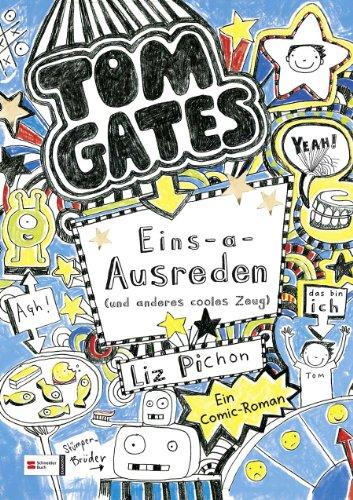 Tom Gates, Band 02: Eins-a-Ausreden (und anderes cooles Zeug) -