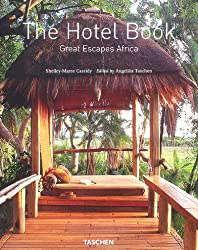 The Hotel Book. Great Escapes Africa.