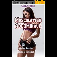 Musculation Abdominaux: Comment Avoir des Abdos de vos Rêves !