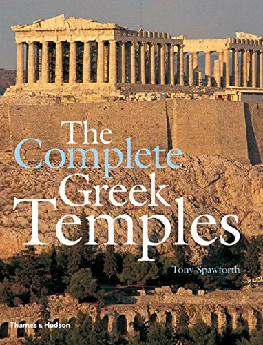 The Complete Greek Temples por Tony Spawforth