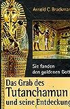 Sie fanden den goldenen Gott : Das Grab des Tutanchamun und seine Entdeckung. - Arnold C. Brackman