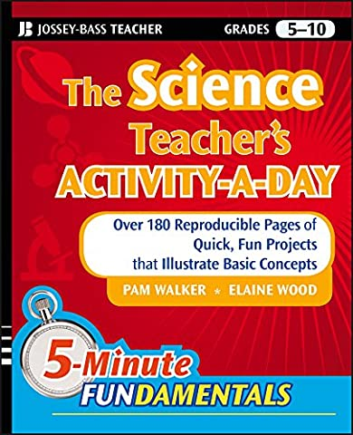 The Science Teacher's Activity-A-Day, Grades 5-10: Over 180 Reproducible Pages of Quick, Fun Projects that Illustrate Basic Concepts (JB-Ed: 5 Minute