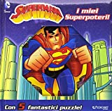 I miei superpoteri! Superman. Ediz. a colori. Con 5 puzzle: 1