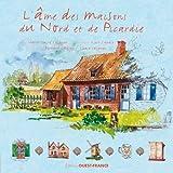L'âme des maisons du Nord et de Picardie