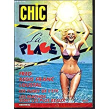"""Chic magazine """"la plage """" : prologue de l'autre côté c'est l'amérique, peau d'algue, bains de rêve, bains de mer, wet dream, les mirages de la plage, les machos sont les plus beaux, loin de st flour, comment draguer sur une plage, ...."""