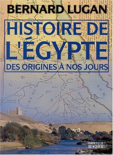 Histoire de l'Egypte des origines à nos jours par Bernard Lugan
