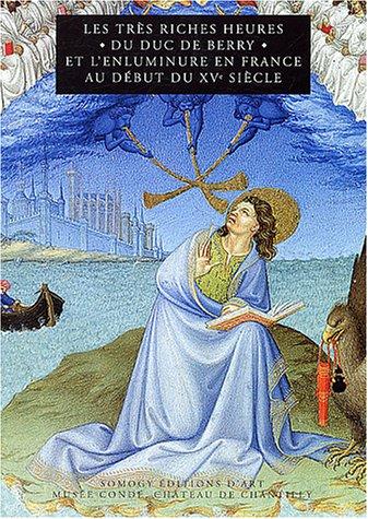 Les très riches heures du duc de Berry et l'enluminure en France au début du XVe siècle