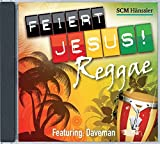 Feiert Jesus! Reggae: feat. Daveman