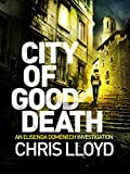 Front cover for the book City of Good Death by Chris Lloyd