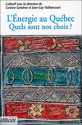L'énergie au Québec : Quels sont nos choix ?