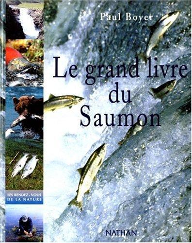 Le Grand Livre du saumon par Paul Boyer