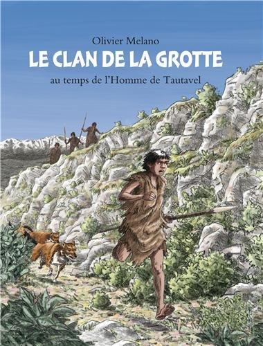 Le clan de la grotte : Au temps de l'Homme de Tautavel