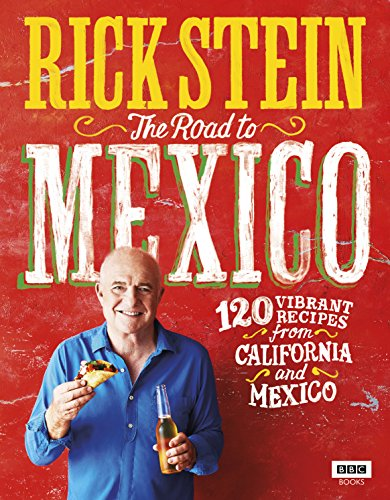 Rick Stein: The Road to Mexico (TV Tie in) (English Edition)