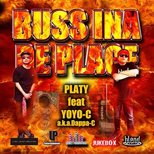 Buss Ina De Place (Feat. Yoyo-C A.K.A.Dappa-C)