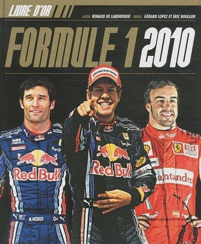Le livre d'or Formule 1 2010 de Renaud de Laborderie (2 décembre 2010) Relié