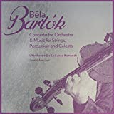 Béla Bartók: Concerto for Orchestra & Music for Strings, Percussion and Celesta