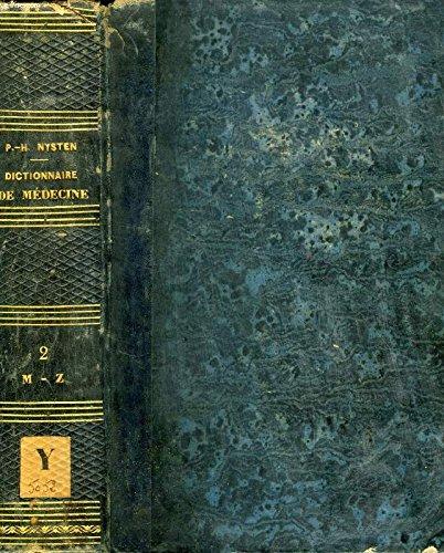 DICTIONNAIRE DE MEDECINE, DE CHIRURGIE, DE PHARMACIE, DES SCIENCES ACCESSOIRES ET DE L'ART VETERINAIRE, TOME II, M-Z par LITTRE E., ROBIN Ch. NYSTEN P.-H.