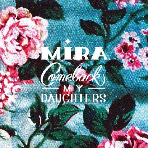 MIRA - COMEBACK MY DAUGHTER