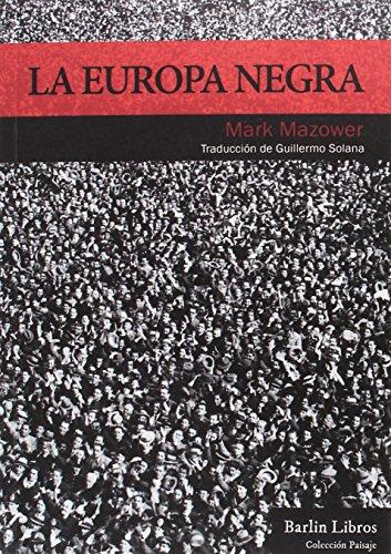 La Europa negra : desde la Gran Guerra hasta la caída del comunismo