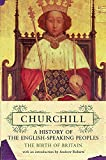 History of the English Speaking Peoples: Volume 1: The Birth of Britain - Winston Churchill