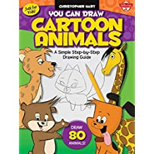 You Can Draw Cartoon Animals: A simple step-by-step drawing guide! (Just for Kids!) by Christopher Hart (2009-09-01)