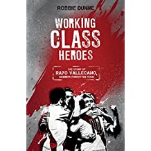 Working Class Heroes: The Story of Rayo Vallecano, Madrids Forgotten Team