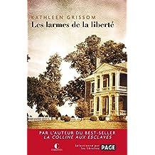 Les larmes de la liberté (LITTERATURE GEN) (French Edition)