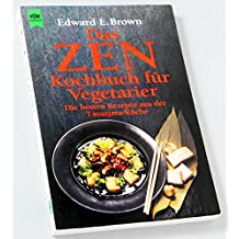 Das ZEN-Kochbuch für Vegetarier
