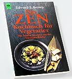 Das ZEN-Kochbuch für Vegetarier - Edward Espe Brown, Edward Espe  Brown