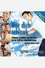 Hör dich schlank - Speziell für Männer: Schlanker, sportlicher, attraktiver mit der Kraft des Unterbewusstseins Audio CD