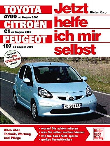 Toyota Aygo/Citroen C1/Peugeot 107: Reprint der 1. Auflage 2008