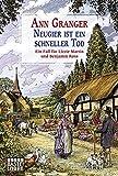 Neugier ist ein schneller Tod: Ein Fall für Lizzie Martin und Benjamin Ross. Martin & Ross, Bd. 2 - Ann Granger