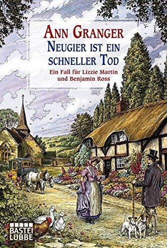Neugier ist ein schneller Tod: Ein Fall für Lizzie Martin und Benjamin Ross. Martin & Ross, Bd. 2