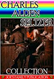 Charles Alden Seltzer Collection: 10 Works. (The Two-Gun Man, The Coming of the Law, The Trail to Yesterday, The Boss of the Lazy Y, The Range Boss, and more) (English Edition)