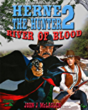 River of Blood (A Herne the Hunter Western Book 2)