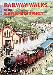 Railway Walks in the Lake District, by Peter Naldrett