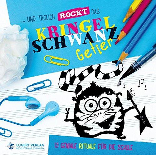 und-tglich-rockt-das-kringelschwanzgetier-13-geniale-rituale-fr-die-schule