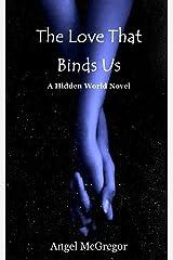 The Love That Binds Us: A Hidden World Novel (Hidden World Novels) Paperback