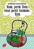 Tom, Petit Tom, Tout Petit Homme, Tom by Barbara Constantine (2011-03-02) - Hachette - 02/03/2011