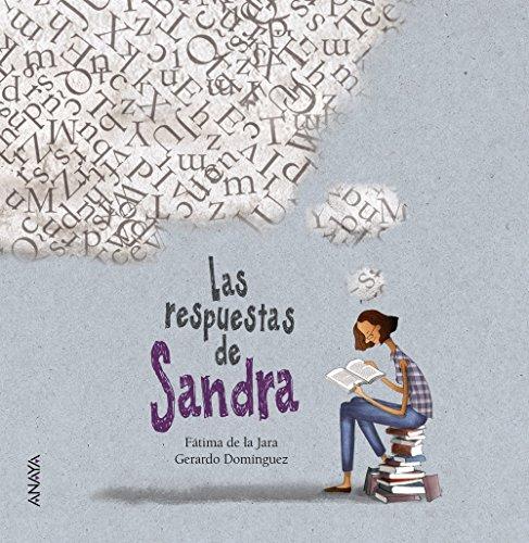 Las respuestas de Sandra (Literatura Infantil (6-11 Años) - Entre Nubes) por Fátima de la Jara