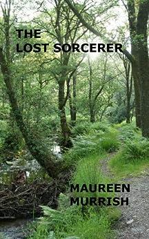 The Lost Sorcerer: A Sorcery Magic Novella by [Murrish, Maureen]