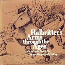 Halbritter's Arms Through the Ages: An Introduction to the Secret Weapons of History
