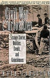 Civil War Curiosities : Strange Stories, Oddities, Events, and Coincidences