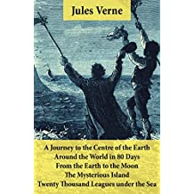 A Journey to the Centre of the Earth, Around the World in 80 Days, From the Earth to the Moon, The Mysterious Island & Twenty Thousand Leagues under the Sea: 5 Jules Verne Classics, Illustrated
